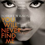 You Will Never Find Me | Robert Wilson