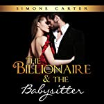 Billionaire Romance: The Billionaire & The Babysitter | Simone Carter