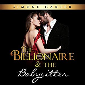 Billionaire Romance: The Billionaire & The Babysitter Audiobook