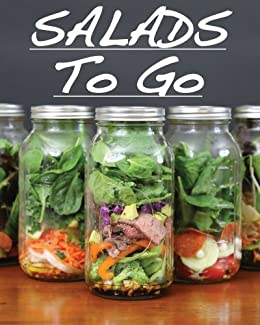Salads To Go by [Ricafranca, Arnel]