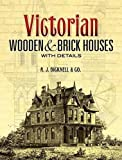 Victorian Wooden and Brick Houses with Details (Dover Architecture)