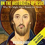 On the Historicity of Jesus: Why We Might…
