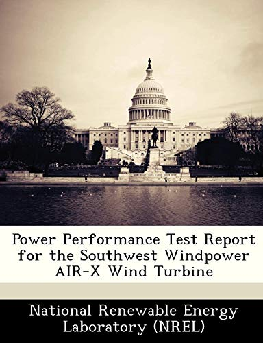 (Power Performance Test Report for the Southwest Windpower AIR-X Wind Turbine)