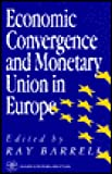 Economic Convergence and Monetary Union in Europe, , 080398720X