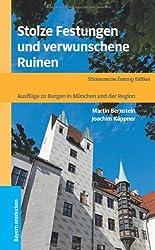 Stolze Festungen und verwunschene Ruinen: Ausflüge zu Burgen in München und der Region