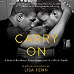 Carry On: A Story of Resilience, Redemption, and an Unlikely Family | Lisa Fenn