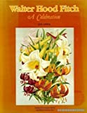 img - for Walter Hood Fitch: A Celebration First edition by Royal Botanic Gardens, Kew (1992) Hardcover book / textbook / text book