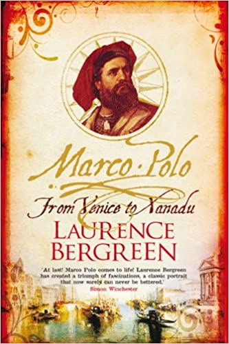 Marco Polo: From Venice to Xanadu: Amazon.es: Bergreen, Laurence ...