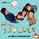 Cowards, Series 2 Radio/TV Program by Tom Basden, Stefan Golaszewski, Tim Key, Lloyd Woolf Narrated by Tom Basden, Stefan Golaszewski, Tim Key, Lloyd Woolf