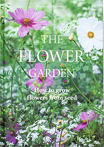 - The Flower Garden: How to Grow Flowers from Seed