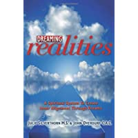 Dreaming Realities: A Spiritual System To Create Inner Alignment Through Dreams (POD)