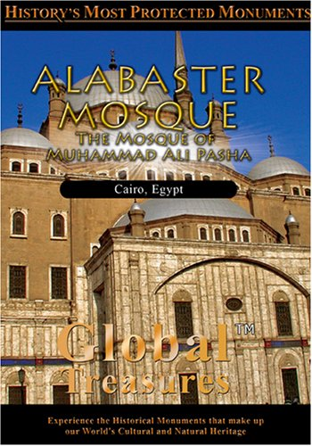 (Global Treasures ALABASTER MOSQUE The Mosque of Muhammad Ali Pasha Cairo, Egypt)
