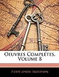 Oeuvres Complétes, Pierre-Joseph Proudhon, 1145011861