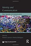 Identity and Communication : New Agendas in Communication, , 0415632730