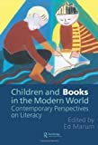 Children and Books in the Modern World : Contemporary Perspectives on Literacy, , 0750705426