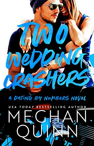 Two Wedding Crashers (The Dating by Numbers Series Book 2)