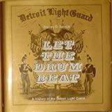 img - for Let the Drum Beat: A History of the Detroit Light Guard (Great Lakes Books Series) book / textbook / text book