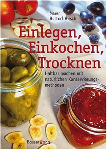 Obst haltbar machen Einkochen Einlegen Trocknen Einwecken Schnaps  Saft Buch