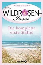 Die Wildrosen-Insel - Die komplette erste Staffel: Ein Serienroman (KNAUR eRIGINALS)