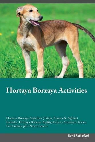 Read Online Hortaya Borzaya Activities Hortaya Borzaya Activities (Tricks, Games & Agility) Includes: Hortaya Borzaya Agility, Easy to Advanced Tricks, Fun Games, plus New Content ebook