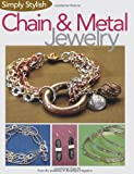 Simply Stylish Chain and Metal Jewelry, Kalmbach Publishing Co. Staff, 0871162970