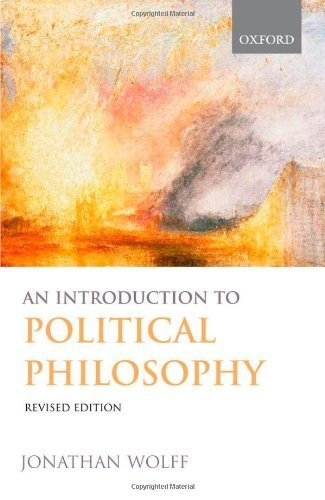 By Jonathan Wolff - An Introduction to Political Philosophy (2nd Revised edition) (12/20/05)