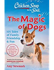 Chicken Soup for the Soul: The Magic of Dogs: 101 Tales of Family, Friendship & Fun