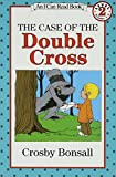 The Case of the Double Cross (I Can Read Level 2)