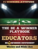 The Be A Winner Playbook for Educators: Discover
