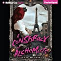 A Conspiracy of Alchemists: The Chronicles of Light and Shadow, Book 1 Audiobook by Liesel Schwarz Narrated by Amy McFadden