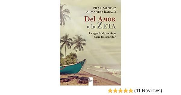 Del Amor a la Zeta: La agenda de un viaje hacia tu bienestar (Spanish Edition)