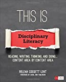 img - for This Is Disciplinary Literacy: Reading, Writing, Thinking, and Doing Content Area by Content Area (Corwin Literacy) book / textbook / text book