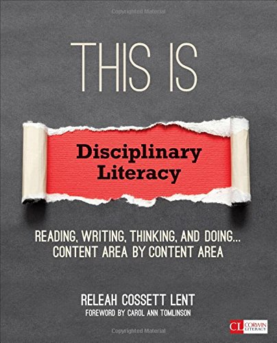 This Is Disciplinary Literacy: Reading, Writing, Thinking, and Doing Content Area by Content Area (Corwin Literacy)