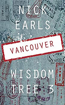 Vancouver: A novella (Wisdom Tree Book 3) by [Earls, Nick]