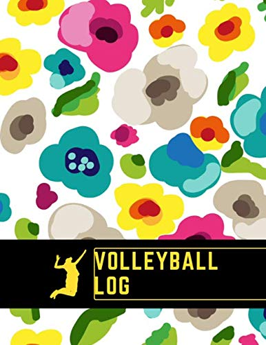 "Volleyball Log: Training and Record Log Book Scoring Sheet, Score Notebook Journal for Outdoor Games, Gifts for Volleyball Coaches, Players, Sport ... 8.5""x11"" with 120 Pages. (Volleyball Logbook)"