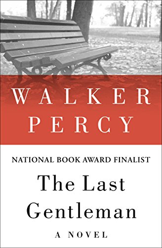 The last gentleman a novel kindle edition by walker percy the last gentleman a novel by percy walker fandeluxe Choice Image