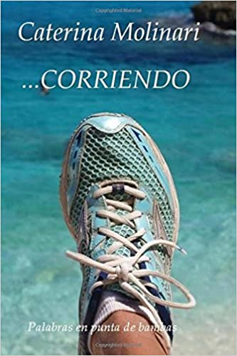 Corriendo: Palabras en punta de bambas (Spanish Edition): Miss Caterina Molinari: 9781508996231: Amazon.com: Books