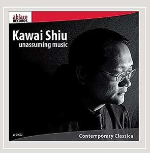 Kawai Shiu Unassuming Music