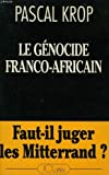 img - for Le genocide franco-africain: Faut-il juger les Mitterrand? (French Edition) book / textbook / text book