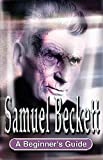 img - for Samuel Beckett (Beginner's Guide) book / textbook / text book