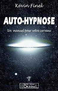 Auto-hypnose  par Kévin Finel