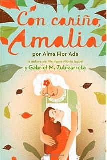 Con cariño, Amalia (Love, Amalia) (Spanish Edition)