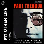 My Other Life: A Novel | Paul Theroux