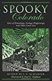 Spooky Colorado, S. E. Schlosser and Paul G. Hoffman, 0762764104