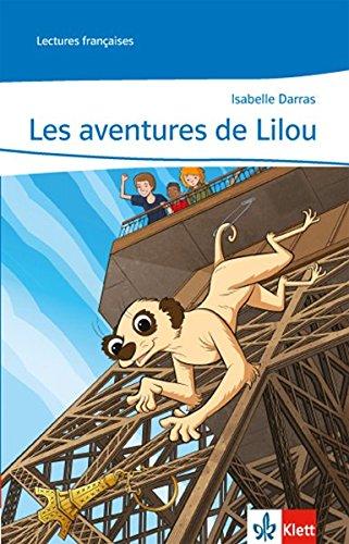 Les aventures de Lilou: Lecture graduée mit Audio-CD (Lectures françaises)
