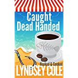 Caught Dead Handed (A Hooked & Cooked Cozy Mystery Series Book 6)