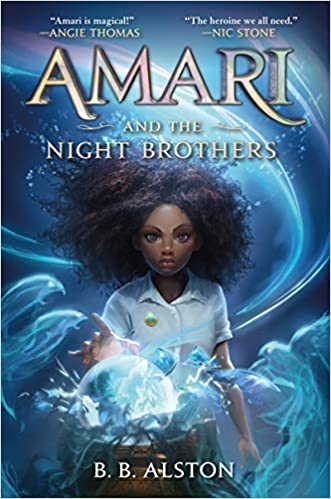 Amari and the Night Brothers (Supernatural Investigations, 1): Alston, B.  B.: 9780062975164: Amazon.com: Books