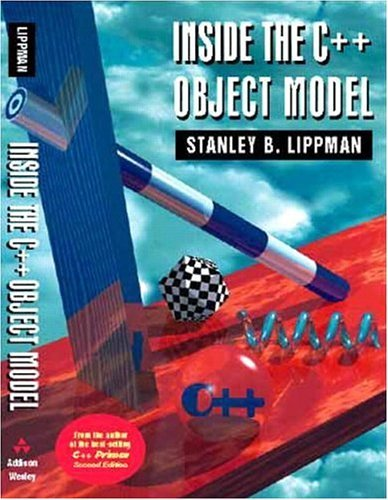 Inside the C++ Object Model by Stanley B. Lippman (3-May-1996) Paperback