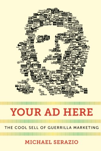 Your Ad Here: The Cool Sell of Guerrilla Marketing (Postmillennial Pop)