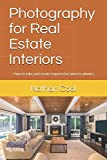 Photography for Real Estate Interiors: How to take and create impressive interior...